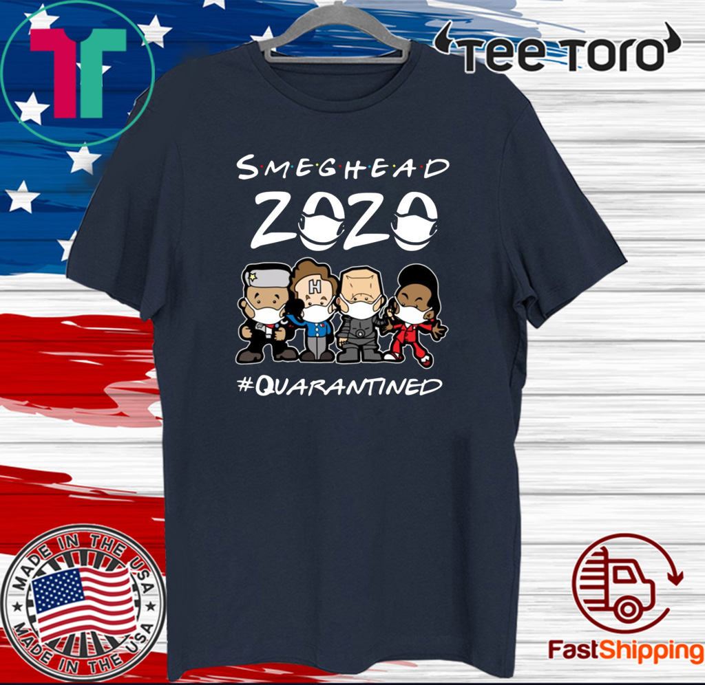 Smeghead 2020 Quarantined Official T-Shirt