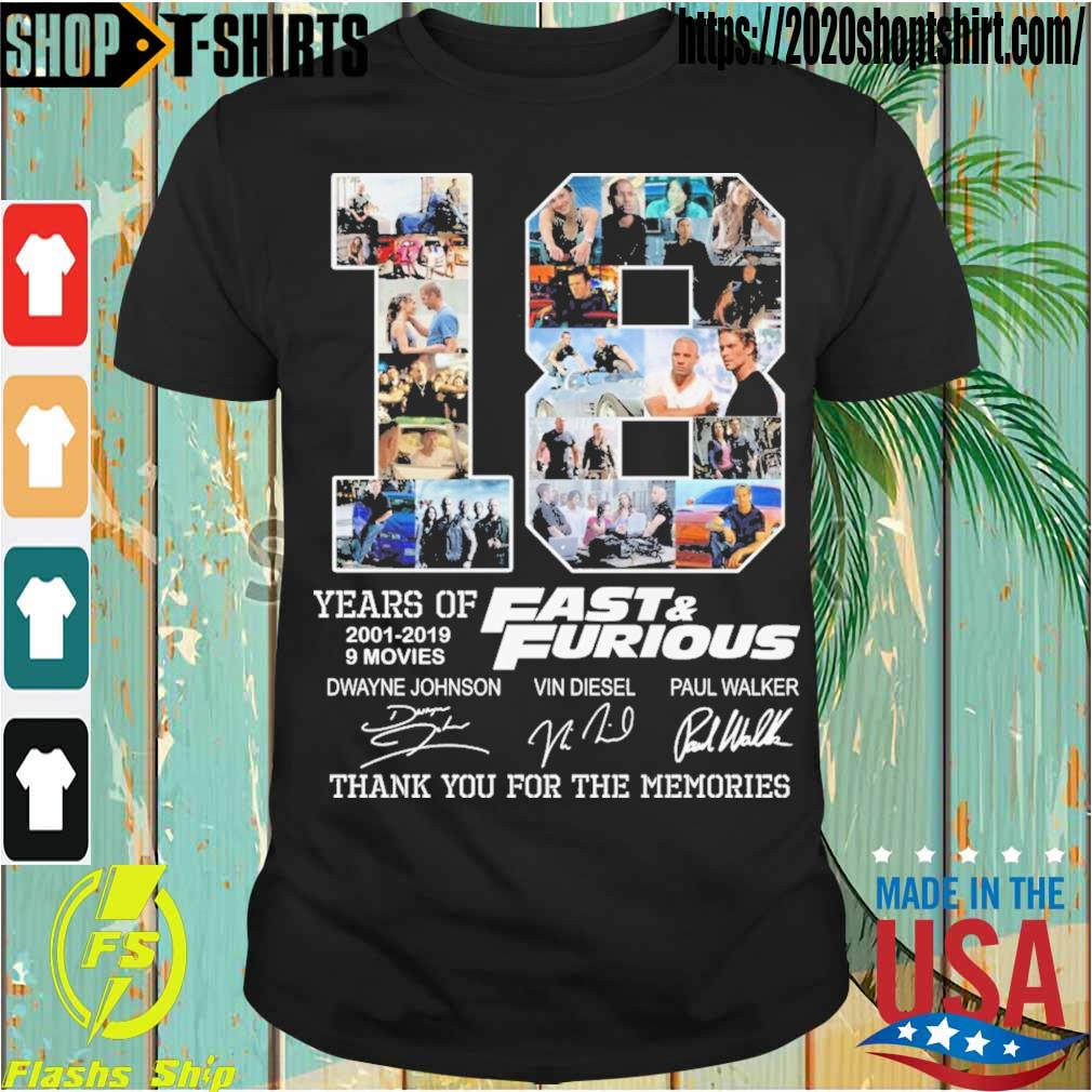 18 year of 2001 2019 9 movies Fast & Furious signatures shirt
