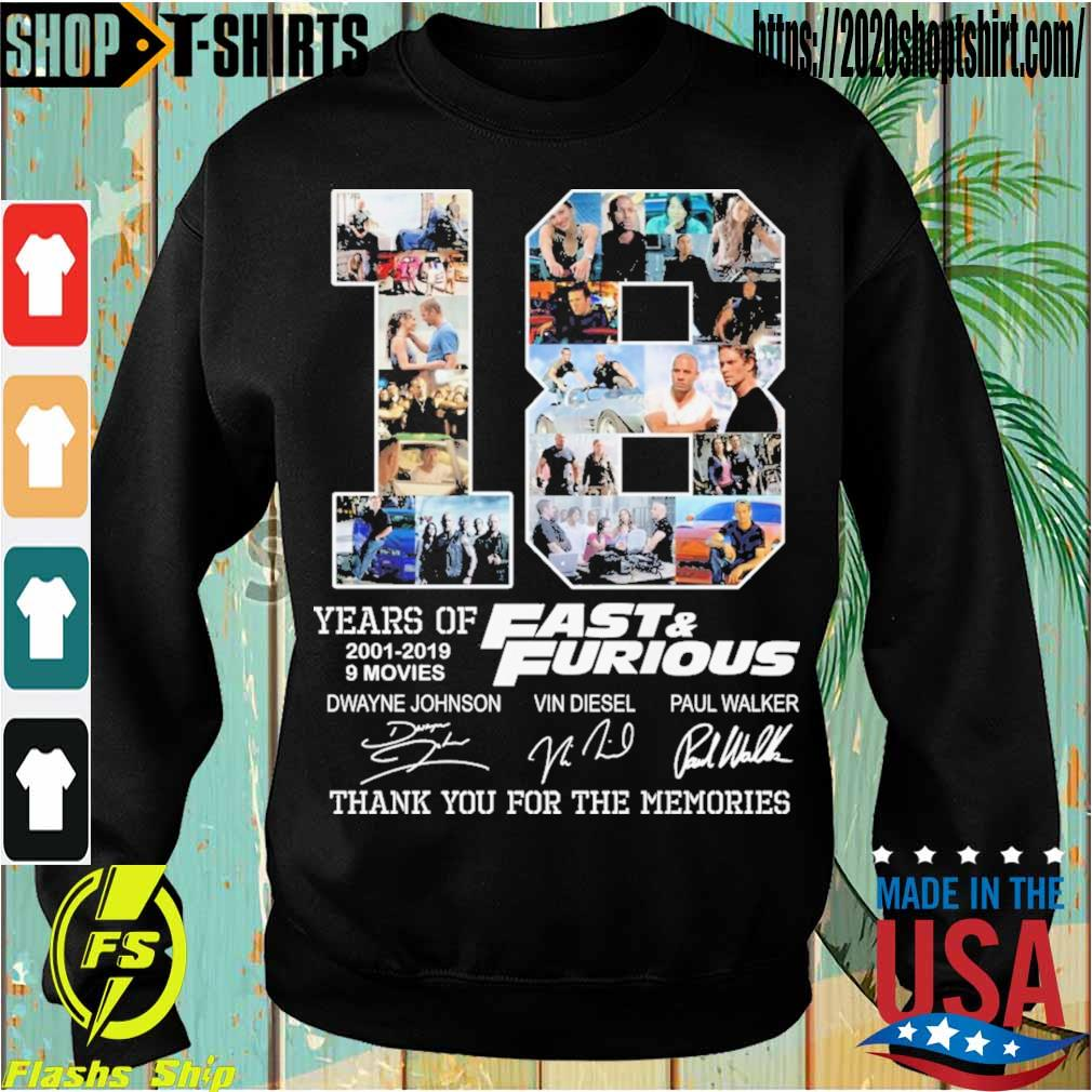 18 year of 2001 2019 9 movies Fast & Furious signatures s Sweatshirt