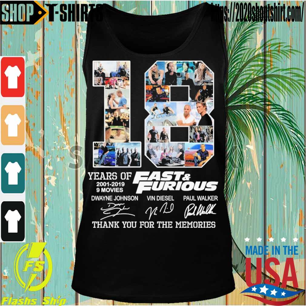 18 year of 2001 2019 9 movies Fast & Furious signatures s Tanktop