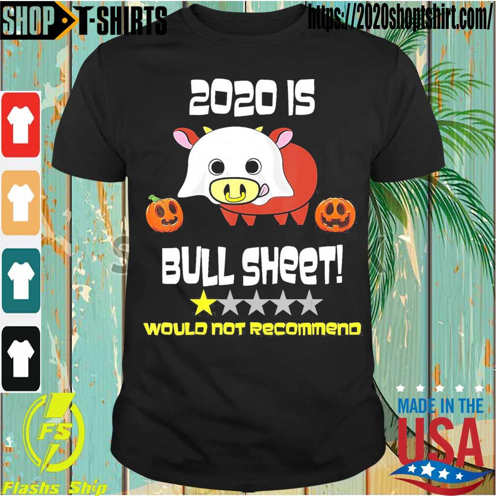 2020 is Bull Sheet would not recommend Halloween shirt