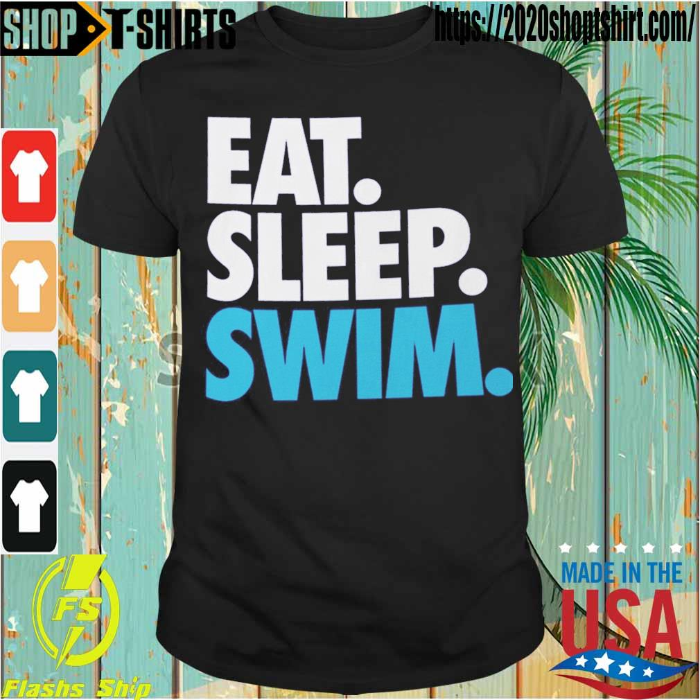 Eat Sleep Swim shirt