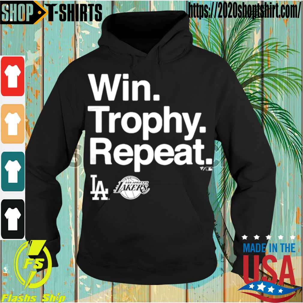 Official Win Trophy Repeat Los Angeles Dodgers Los Angeles Lakers Shirt Hoodie