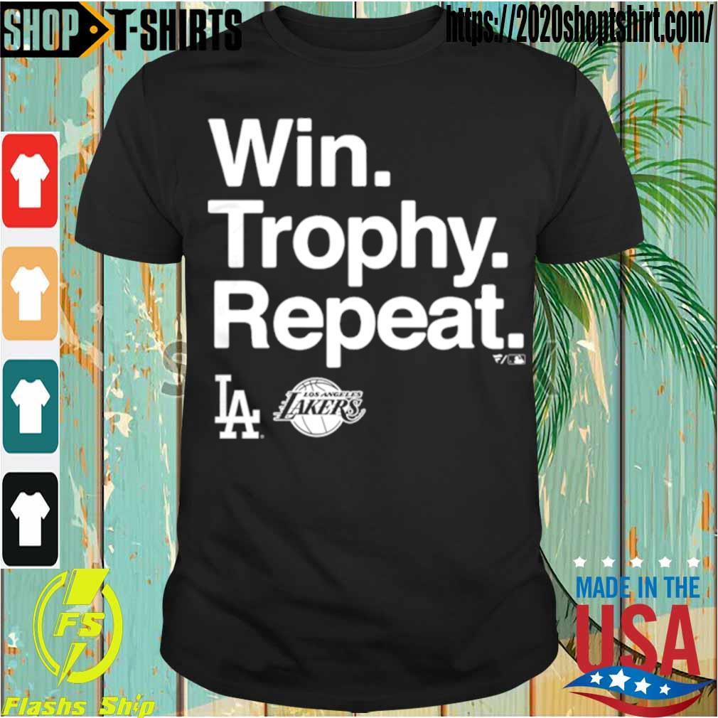 Official Win Trophy Repeat Los Angeles Dodgers Los Angeles Lakers Shirt