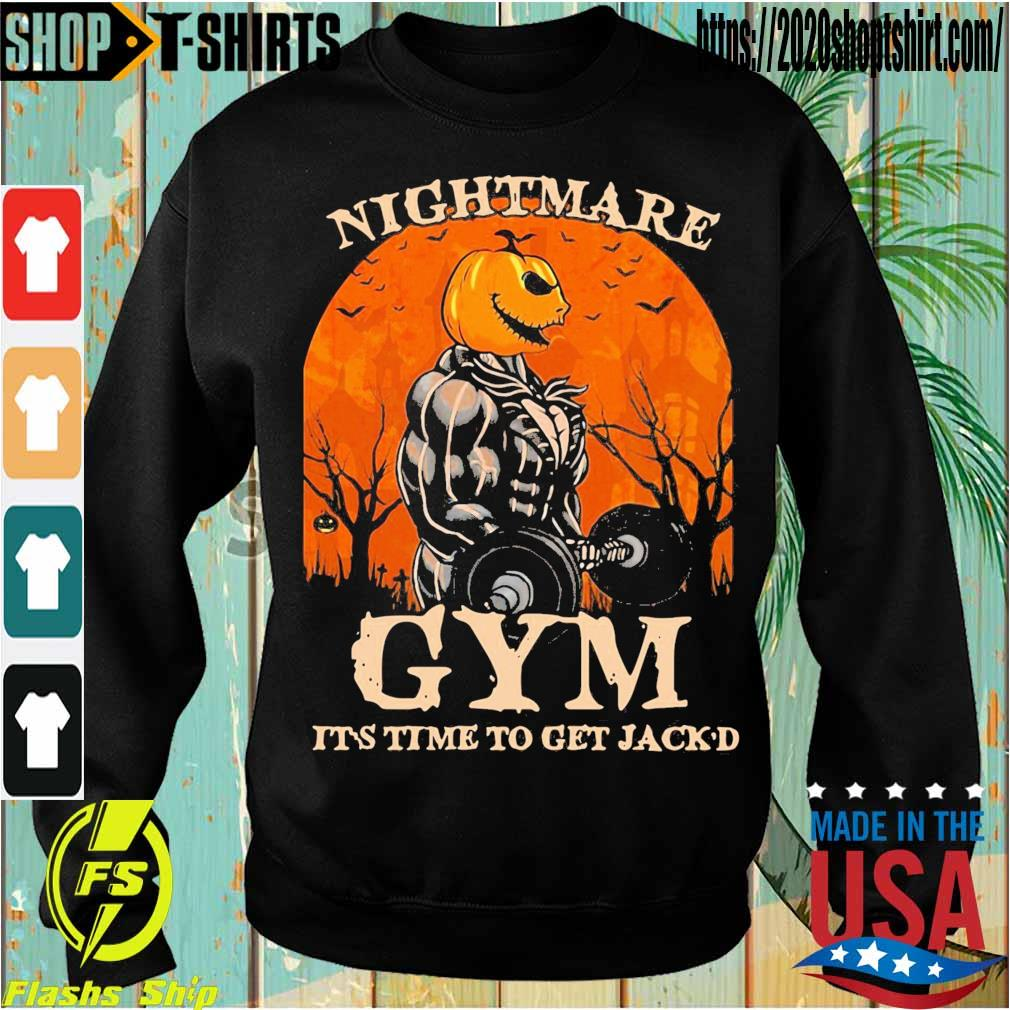 Skellington Nightmare Gym it's time to get Jack'd Halloween s Sweatshirt