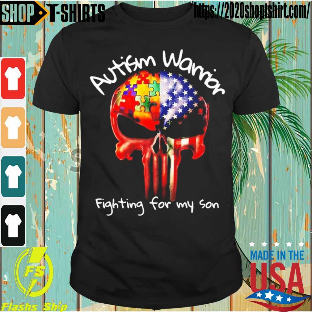 Skull Autism warrior fighting for my son shirt