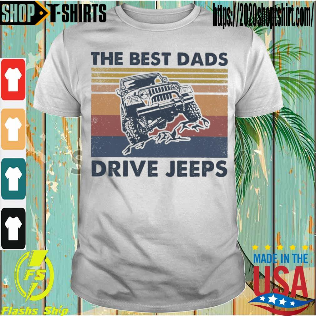 The best Dads Drive jeeps vintage shirt
