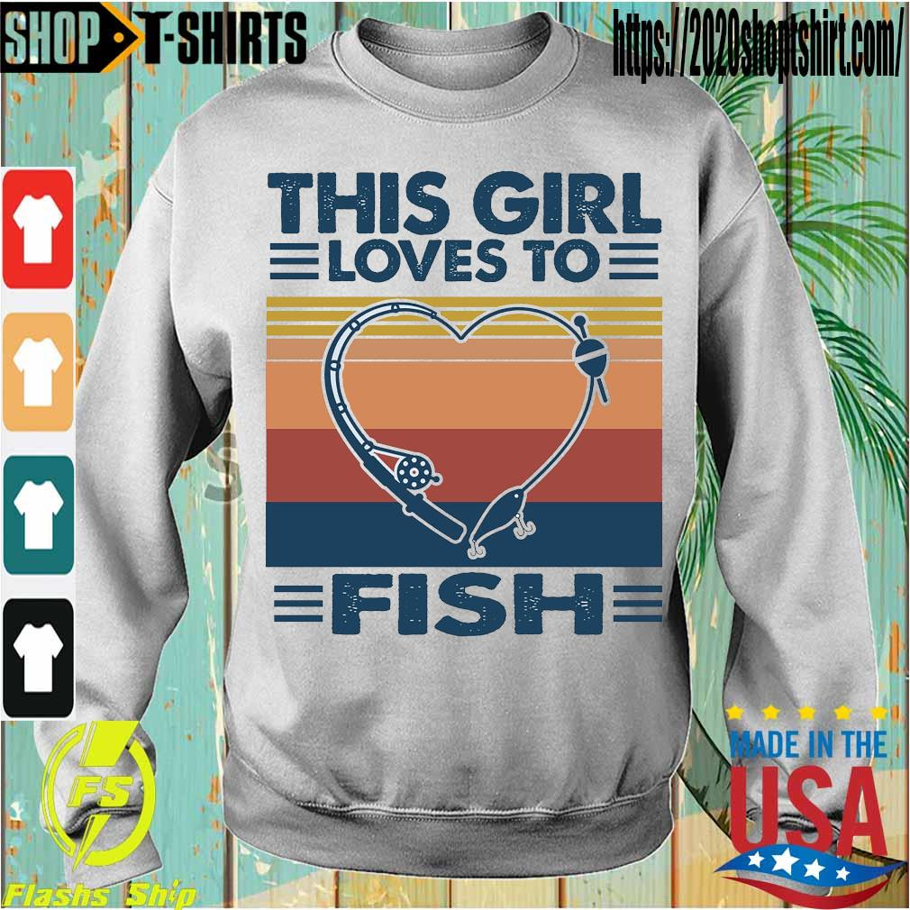 This girl loves to fish vintage s Sweatshirt