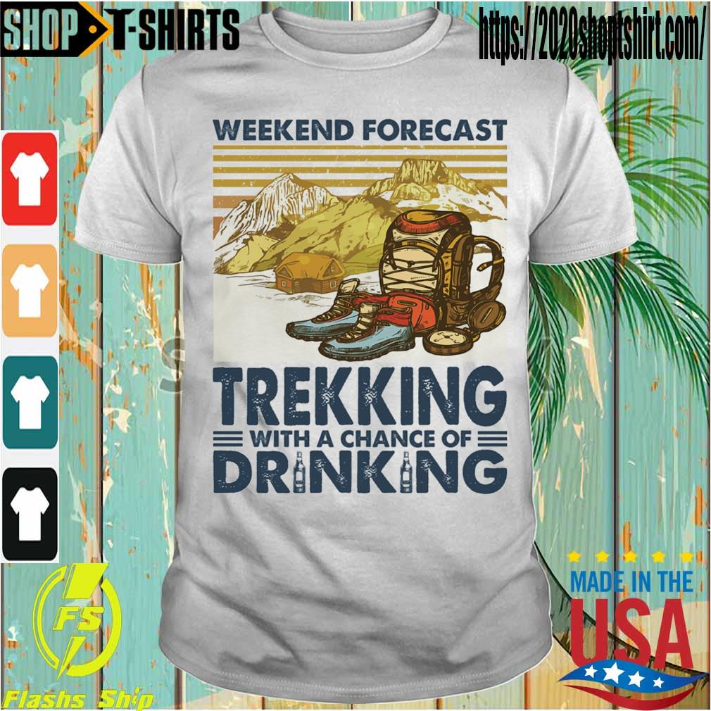 Weekend forecast Trekking with a chance of Drinking vintage shirt