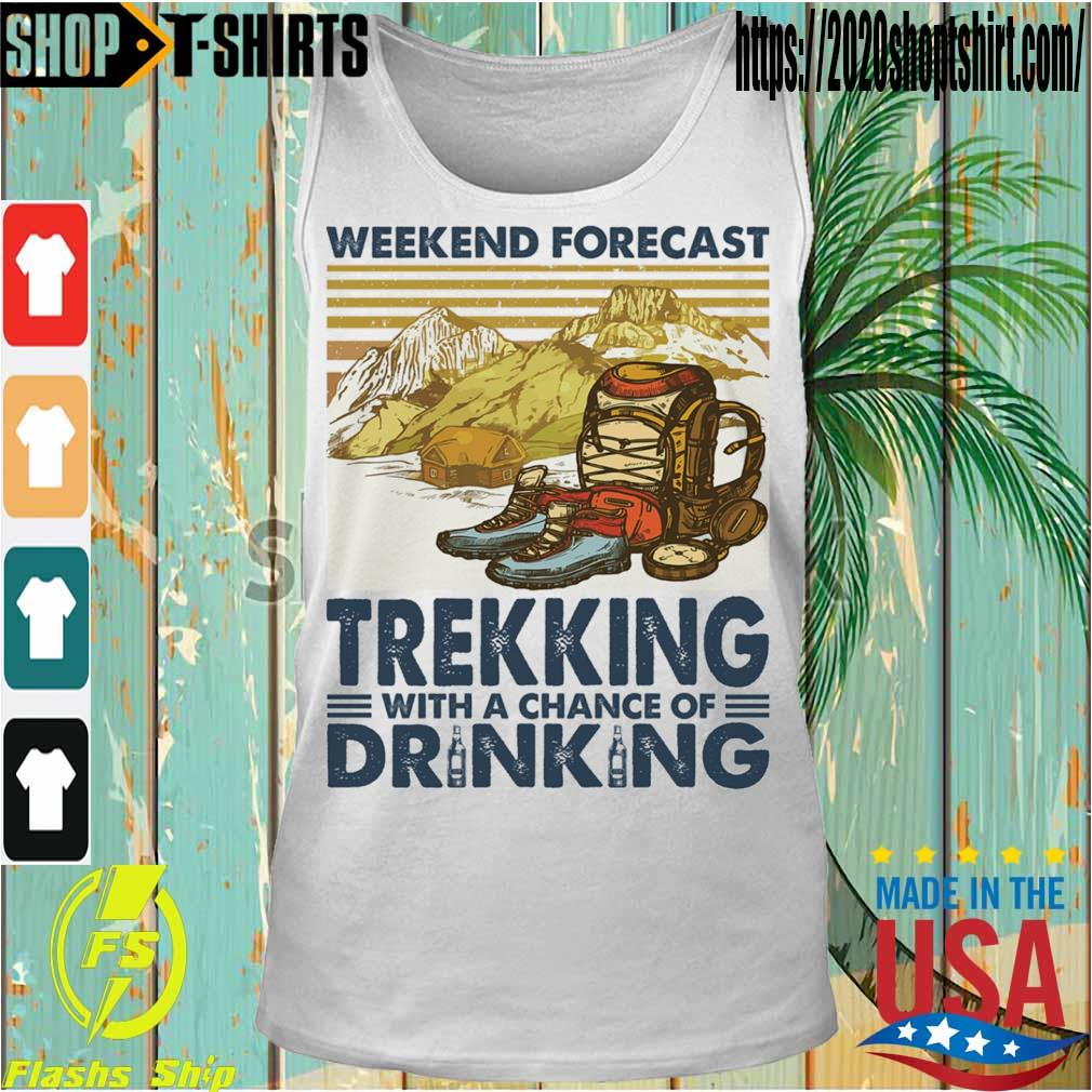 Weekend forecast Trekking with a chance of Drinking vintage s Tanktop