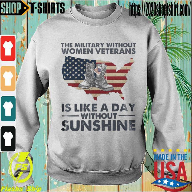 The military without Women Veterans is like a day without Sunshine s Sweatshirt
